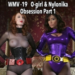 O-girl & Nylonika: Obsession - Pt 1